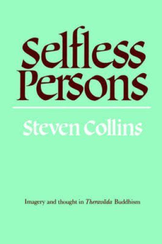 Selfless Persons : Imagery and Thought in Theravad Buddhism