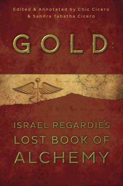 Gold : Israel Regardie's Lost Book of Alchemy