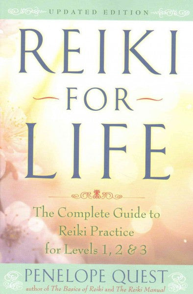 Reiki for Life : The Complete Guide to Reiki Practice for Levels 1, 2 & 3