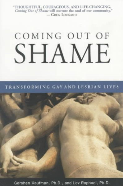Coming Out of Shame : Transforming Gay and Lesbian Lives