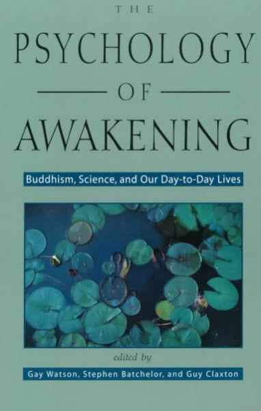 Psychology of Awakening : Buddhism, Science, and Our Day-To-Day Lives