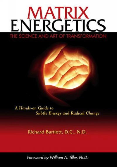 Matrix Energetics : The Science and Art of Transformation