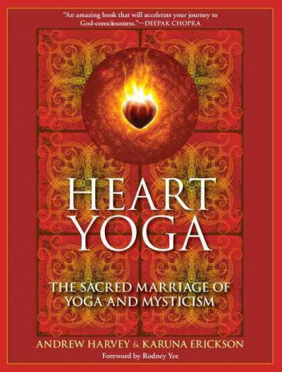 Heart Yoga : The Sacred Marriage of Yoga and Mysticism