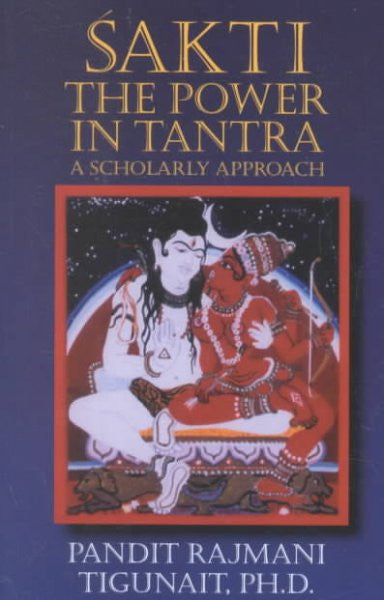 Sakti, the Power in Tantra : A Scholarly Approach