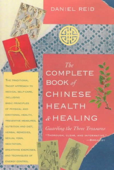 Complete Book of Chinese Health and Healing : Guarding the Three Treasures