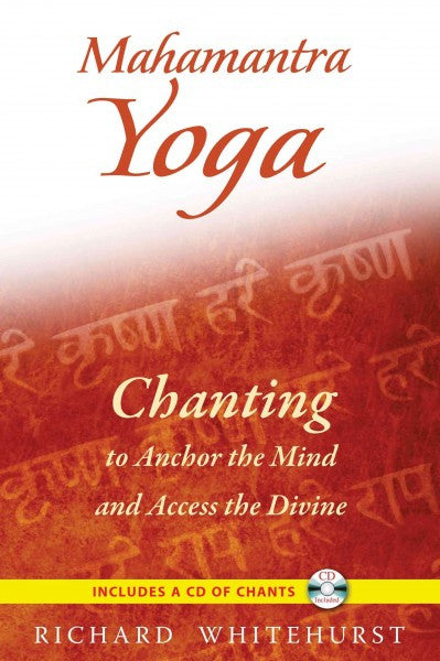 Mahamantra Yoga : Chanting to Anchor the Mind and Access the Divine
