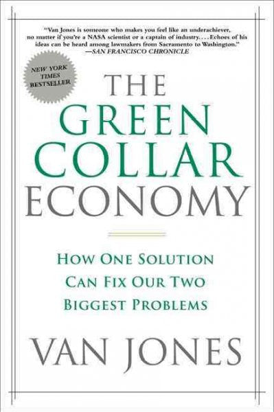 Green Collar Economy : How One Solution Can Fix Our Two Biggest Problems