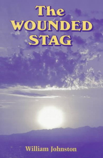 Wounded Stag : Christian Mysticism Today