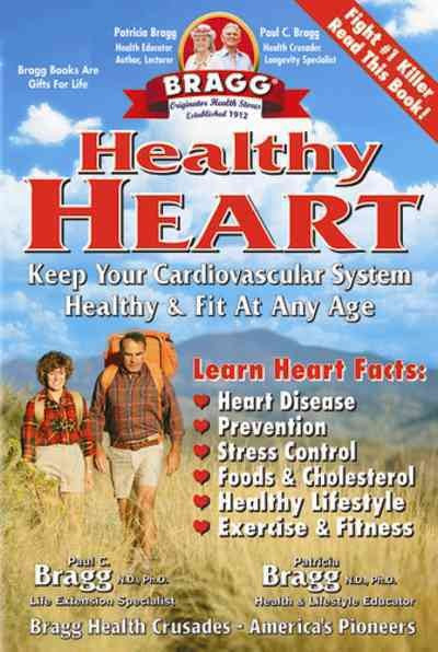 Healthy Heart : Keep Your Cardiovascular System Healthy & Fit at Any Age