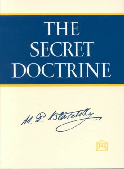 Secret Doctrine : The Synthesis of Science, Religion, and Philosophy