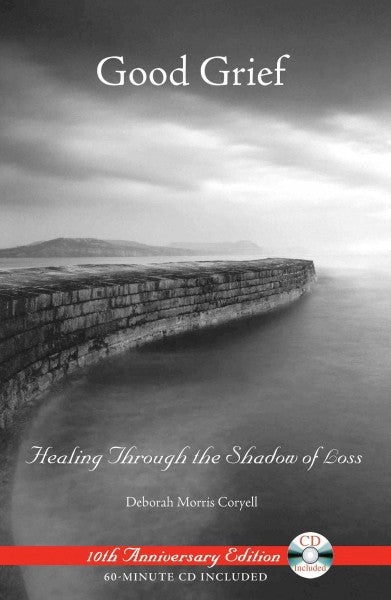 Good Grief : Healing Through the Shadow of Loss