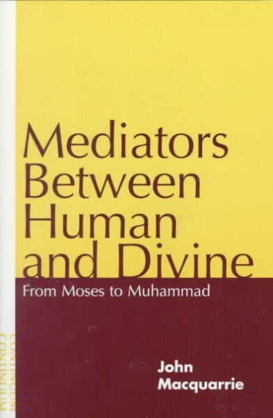 Mediators Between Human and Divine : From Moses to Muhammad
