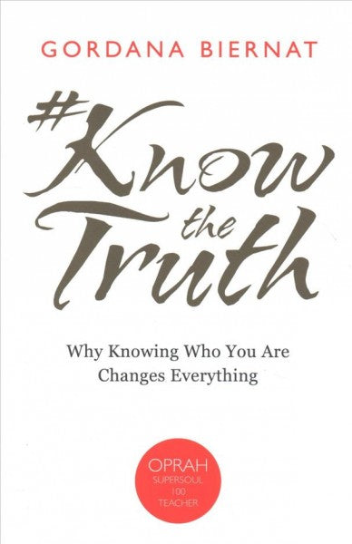#knowthetruth : Why Knowing Who You Are Changes Everything