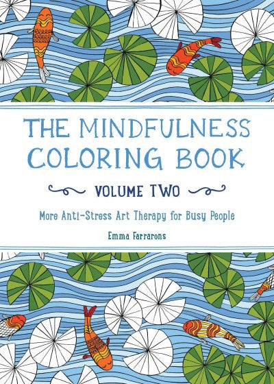 Mindfulness Coloring Book : More Anti-stress Art Therapy for Busy People