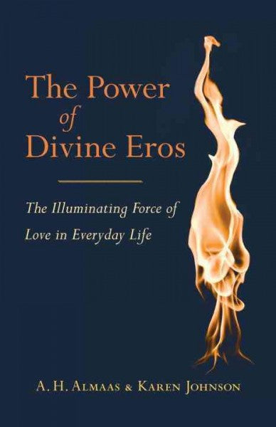 Power of Divine Eros : The Illuminating Force of Love in Everyday Life