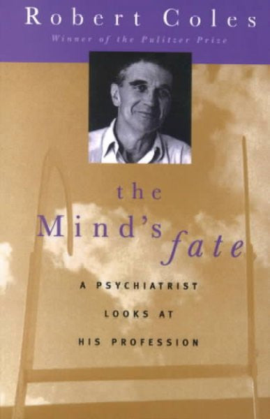 Mind's Fate : A Psychiatrist Looks at His Profession