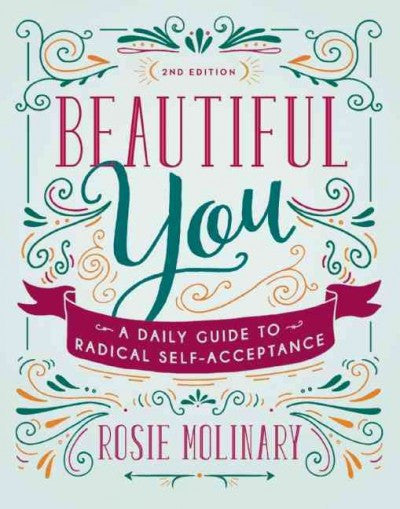 Beautiful You : A Daily Guide to Radical Self-Acceptance