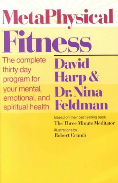 Metaphysical Fitness : The Complete 30 Day Plan for Your Mental, Emotional, and Spiritual Health
