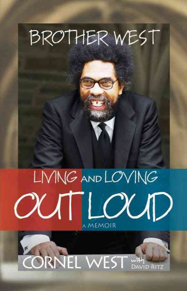 Brother West : Living and Loving Out Loud