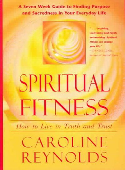 Spiritual Fitness : How To Live in Truth and Trust