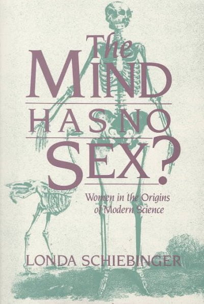 Mind Has No Sex? : Women in the Origins of Modern Science