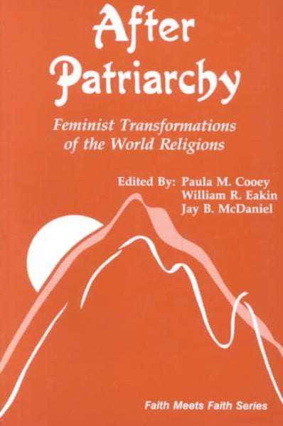 After Patriarchy : Feminist Transformations of the World Religions
