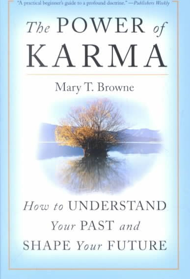 Power of Karma : How to Understand Your Past and Shape Your Future