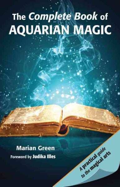 Complete Book of Aquarian Magic : A Practical Guide to the Magical Arts