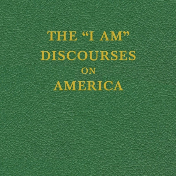 """I Am"" Discourses on America"