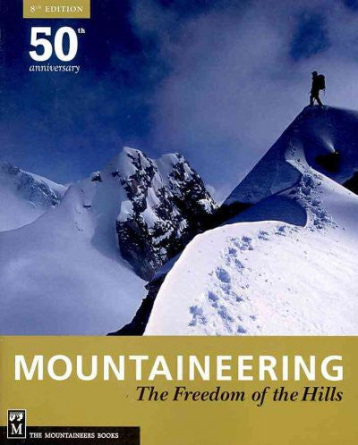 Mountaineering : Freedom of the Hills: 50th Anniversary