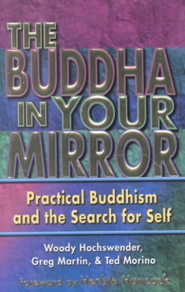 Buddha in Your Mirror : Practical Buddhism and the Search for Self