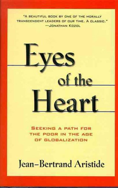 Eyes of the Heart : Seeking a Path for the Poor in the Age of Globalization