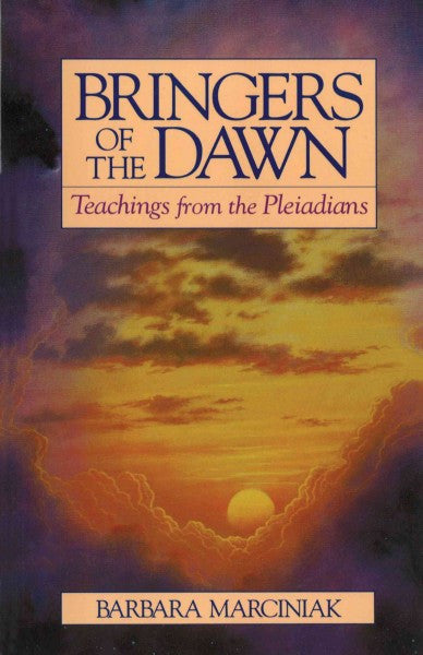 Bringers of the Dawn : Teachings from the Pleiadians