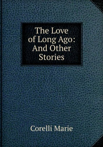 Love Of Long Ago And Other Stories