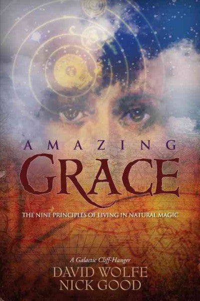 Amazing Grace : The Nine Principles of Living in Natural Magic