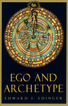 Ego & Archetype : Individuation and the Religious Function of the Psyche