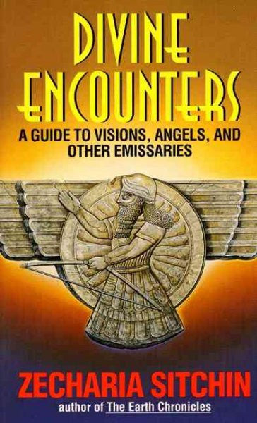 Divine Encounters : A Guide to Visions, Angels and Other Emissaries