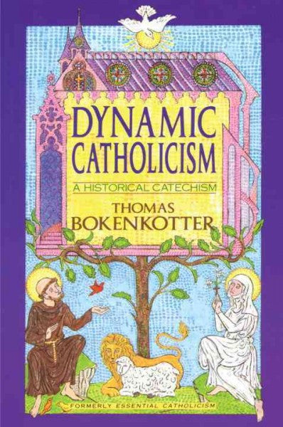 Dynamic Catholicism : A Historical Catechism