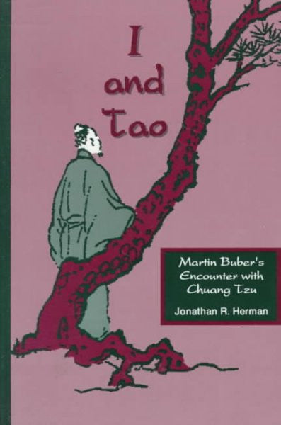 I and Tao : Martin Buber's Encounter With Chuang Tzu
