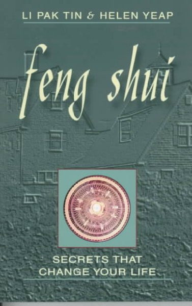 Feng Shui : Secrets That Change Your Life