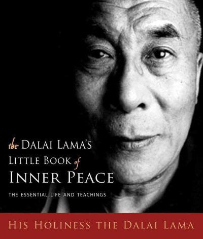 Dalai Lama's Little Book of Inner Peace : The Essential Life and Teachings