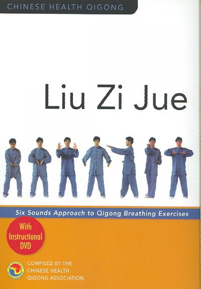 Liu Zi Jue : Six Sounds Approach to Qigong Breathing Exercises