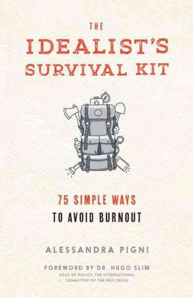 Idealist's Survival Kit : 75 Simple Ways to Prevent Burnout