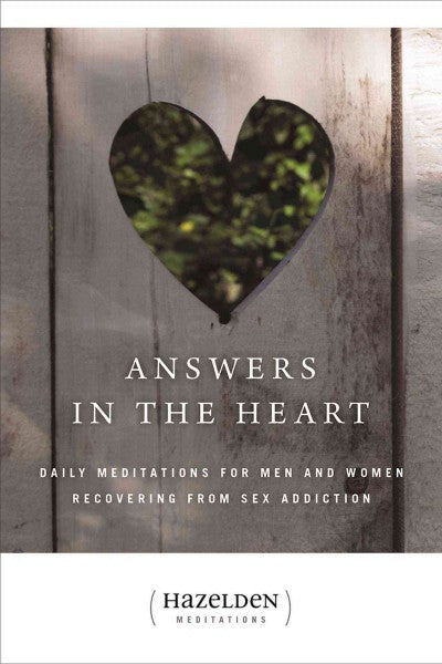 Answers in the Heart : Daily Meditations For Men And Women Recovering From Sex Addiction