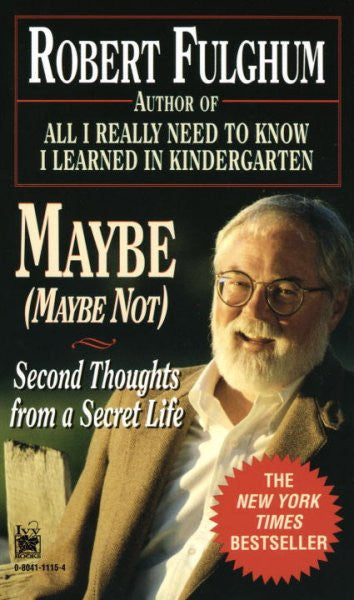 Maybe : (Maybe Not) : Second Thoughts from a Secret Life