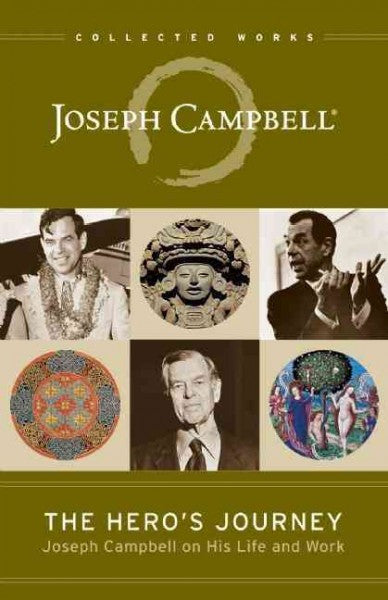 Hero's Journey : Joseph Campbell on His Life and Work
