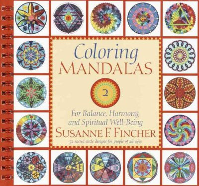 Coloring Mandalas 2 : For Balance, Harmony, and Spiritual Well-Being