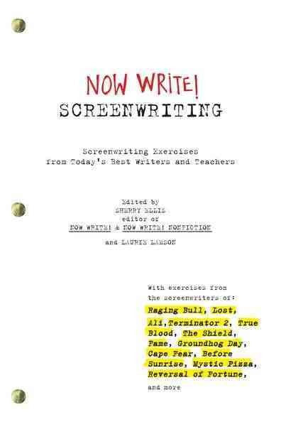 Now Write! Screenwriting : Exercises By Today's Best Writers and Teachers