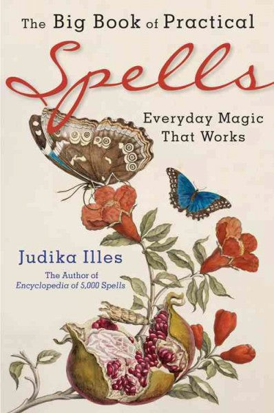 Big Book of Practical Spells : Everyday Magic That Works