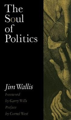 Soul of Politics : A Practical and Prophetic Vision for Change